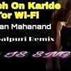 Swich On Karide Tor Wifi - Bhuban Mahanand ( Sambalpuri Remix )  Dj IS SNG
