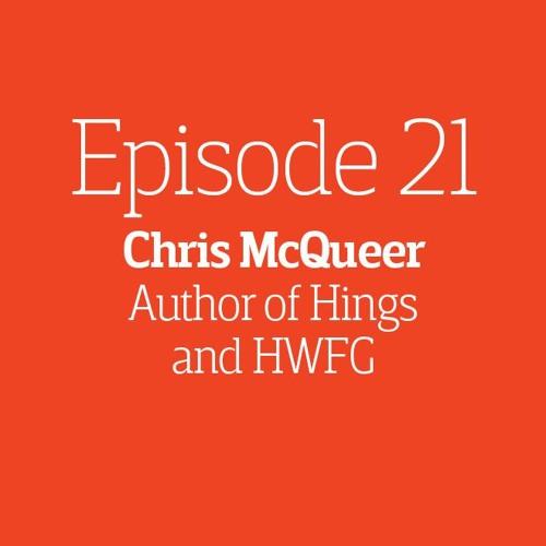 Episode 21  - Interview: Chris McQueer