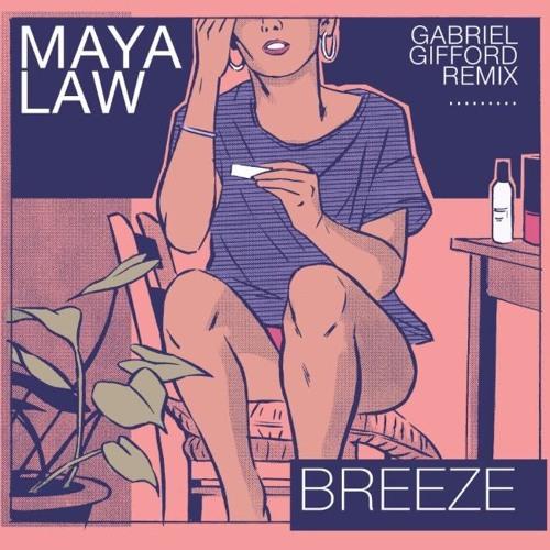 Maya Law - Breeze (Gabriel Gifford Remix)