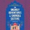 Download THE UNLIKELY ADVENTURES OF THE SHERGILL SISTERS by Balli Kaur Jaswal Mp3