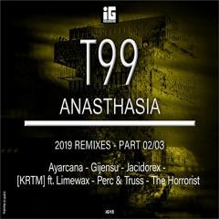 T99 - Anasthasia 2019 (Gijensu Remix)- IG recording