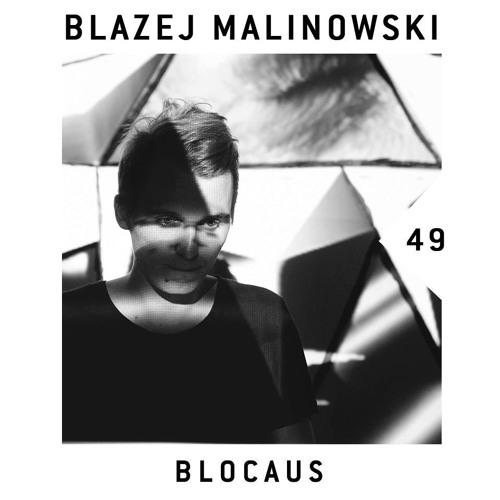 BLOCAUS PODCAST 49 | BLAZEJ MALINOWSKI