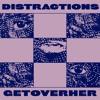 Distractions (prod. MOUNTAIN & Zach Surp)