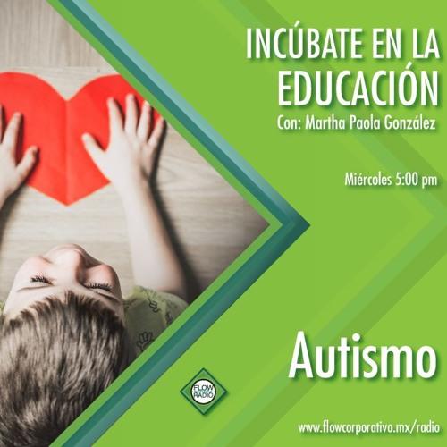 Incúbate en la Educación 24 - Autismo