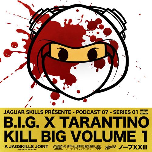 BIG X TARANTINO - KILL BIG VOLUME ONE - A JAG SKILLS JOINT (2019)