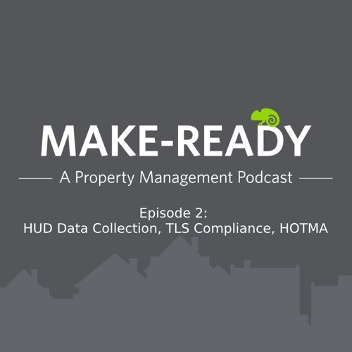 Ep. 2 New Data Collection For HUD - TLS Compliance - HOTMA Impact