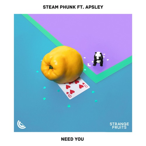 Steam Phunk - Need You (ft. Apsley)