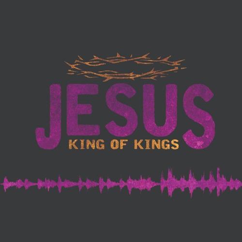 Jesus- King of Kings