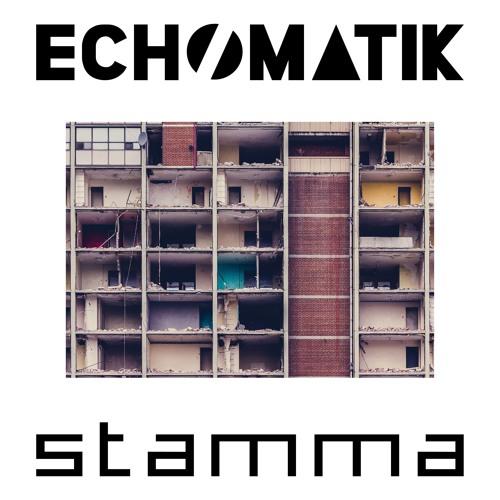 Echomatik - Stamma