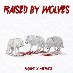 Flowz X Menace - RAISED BY WOLVES