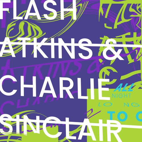 Flash Atkins & Charlie Sincair - All Night Long (De Fantastiske To Til Fem Om Natta Remiks)