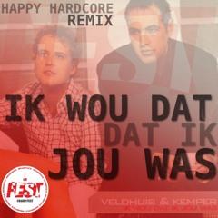 Ik Wou Dat Ik Jou Was ( Happy Hardcore Remix )
