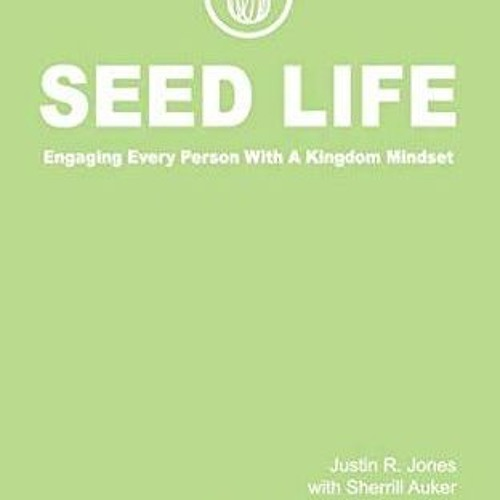 Justin Jones And Sherrill Auker: Seed Life