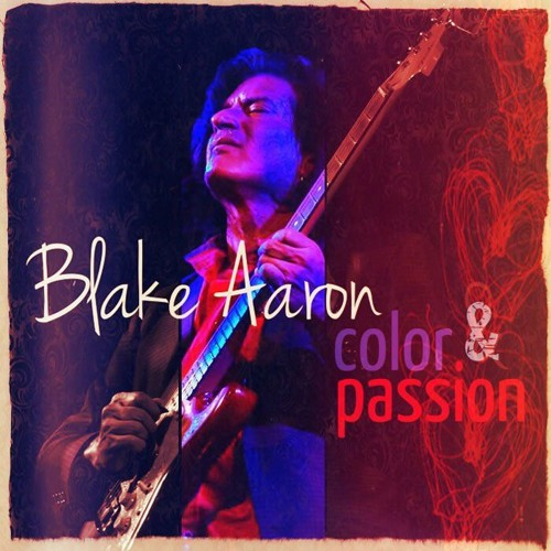 Blake Aaron : Color And Passion