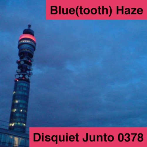 Disquiet Junto Project 0378: Blue(tooth) Haze