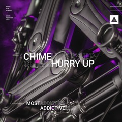 Chime - Hurry Up