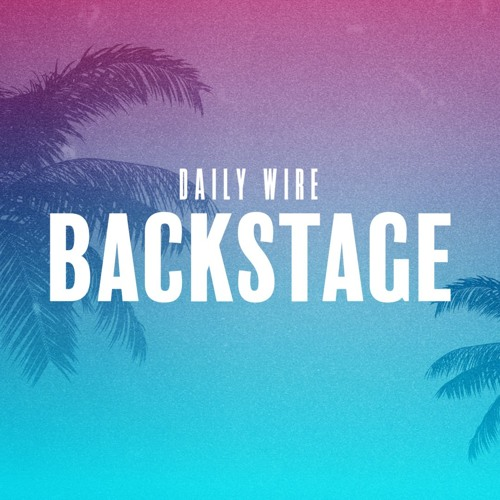 Daily Wire Backstage: Spring Break Special
