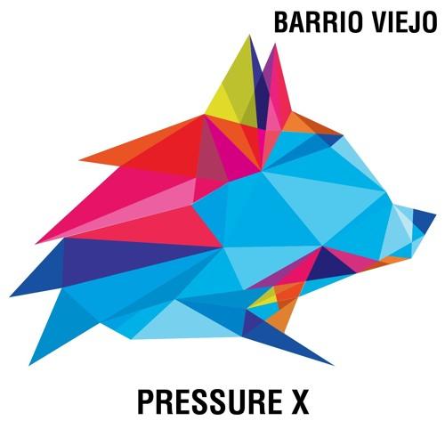 Barrio Viejo- Pressure X (WSR021)