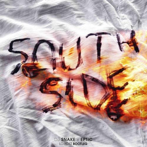 LO-KOST - DJ Snake X Eptic - SouthSide (LO-KOST Bootleg