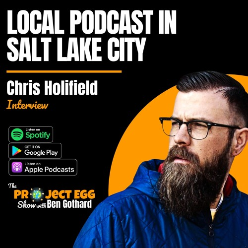 Local Podcast In Salt Lake City: Chris Holifield