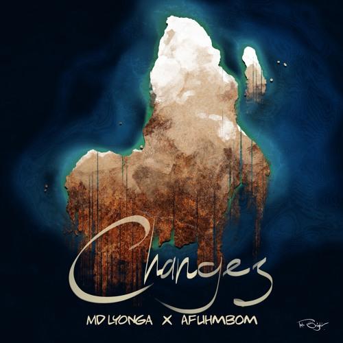 CHANGES - MD Lyonga x Afuhmbom (Prod. by MD Lyonga, Ben Laughland)