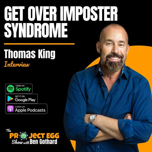 Get Over Imposter Syndrome: Thomas King