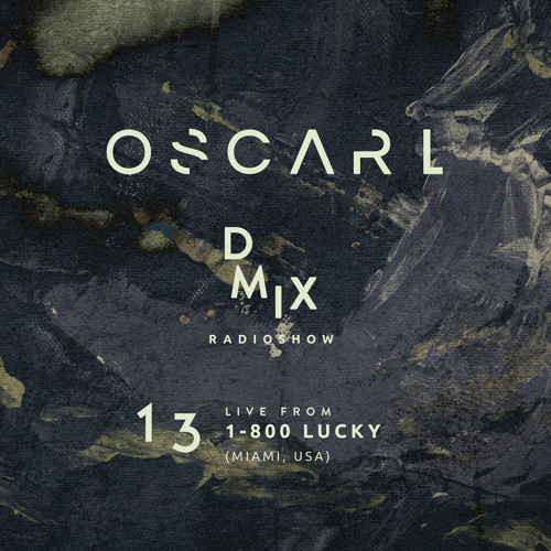 WEEK13_2019_Oscar L Presents - DMix Radioshow - Live from 1800 Lucky, Miami (US)