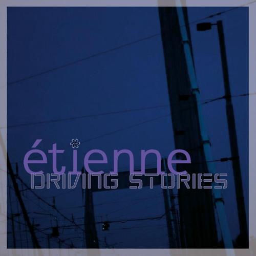 Étienne (DE) - Driving Stories