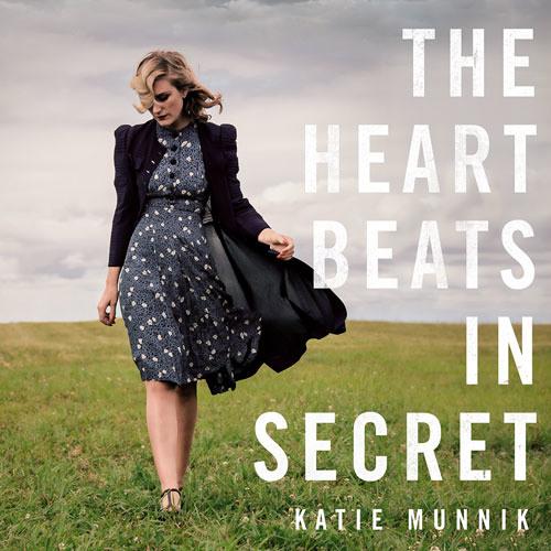 The Heart Beats in Secret, By Katie Munnik, Read by Denica Fairman