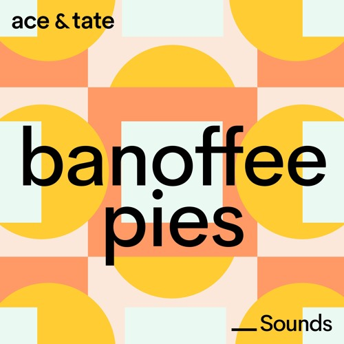 Ace & Tate Sounds - guest mix by Banoffee Pies