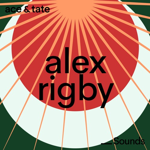 Ace & Tate Sounds - guest mix by Alex Rigby