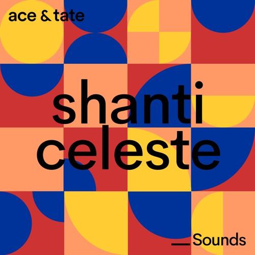 Ace & Tate Sounds - guest mix by Shanti Celeste