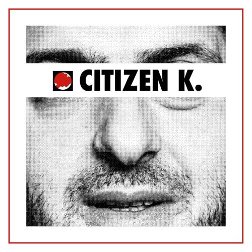 Citizen K.