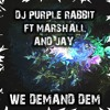 DJ Purple Rabbit Feat. Marshall - We Demand Dem (clip)Out now on all download sites