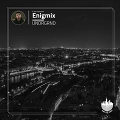 Enigmix - UNDRGRND (Original Mix)