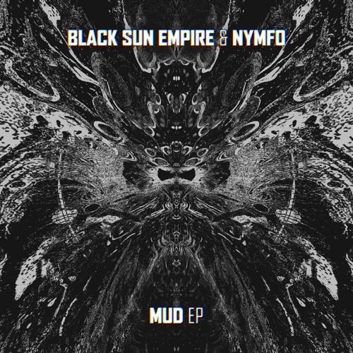 Black Sun Empire + Nymfo - Mud 2019 [EP]