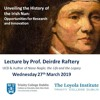 Loyola Lecture Series -Unveiling the History of the Irish Nun - Prof Deirdre Raftery