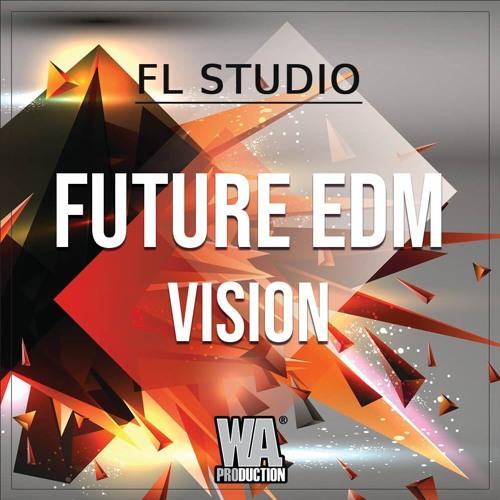 Future EDM Vision | FL Studio Template (+ Samples, Stems