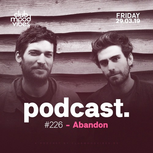 Club Mood Vibes Podcast #226: Abandon
