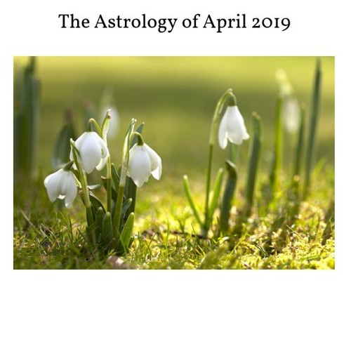 The Astrology Of April 2019