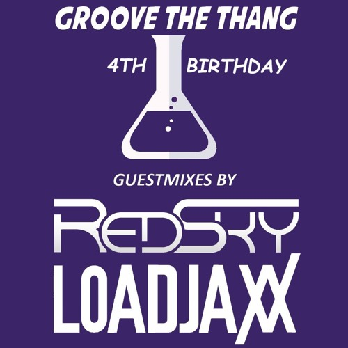 Groove The Thang #041 (Guestmixes by Redsky & Loadjaxx) (4th Birthday) (31/03/2019)