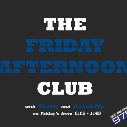 The Friday Afternoon Club w/ Frosty & Coach Mo - 3.29.19