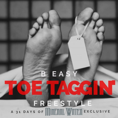 B Easy - Toe Taggin' (Freestyle)