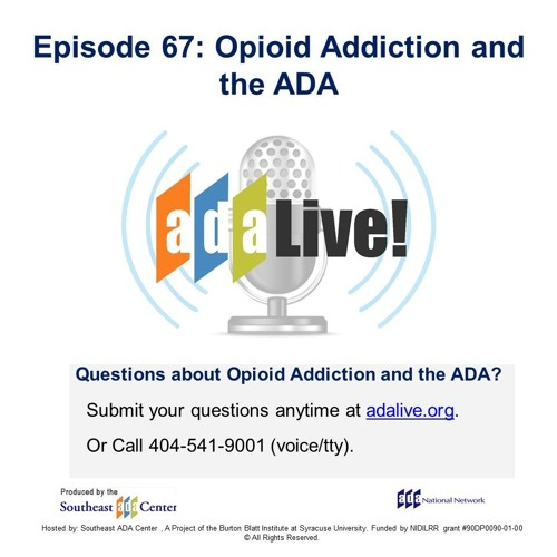 Episode 67: Opioid Addiction and the ADA