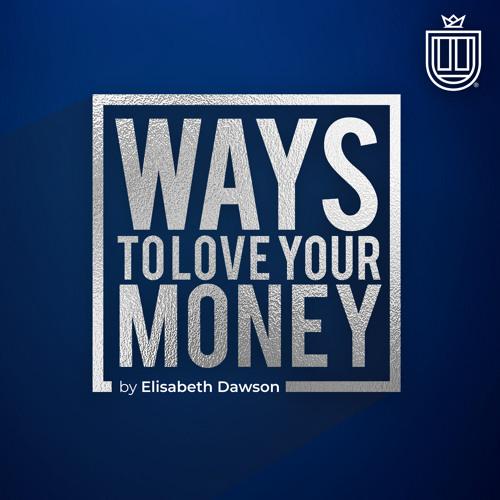 Ways To Love Your Money - Episode 3 feat. Joseph Deutsch