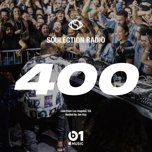 Soulection Radio Show #400 (Live from Los Angeles, CA)