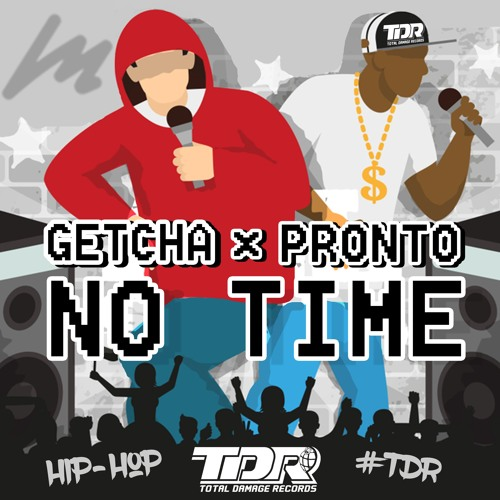 No Time - Getcha x Pronto