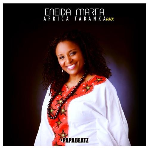 Eneida Marta - Africa Tabanka 2k19 [DjPaparazzi-Rmx]
