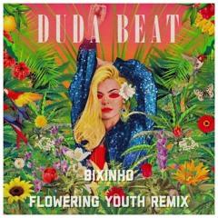 Duda Beat - Bixinho (Flowering Youth Remix)