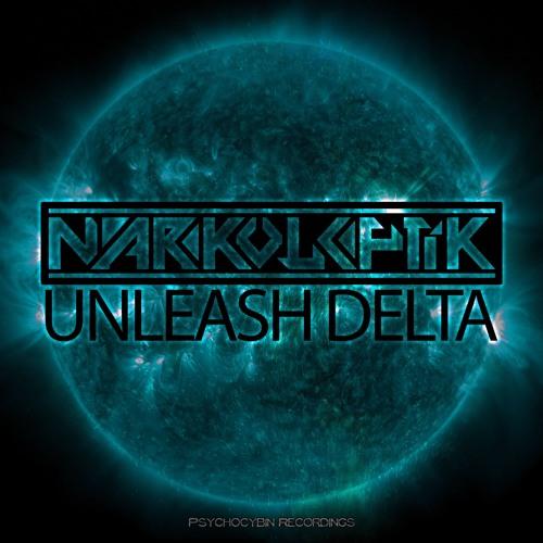 Narkoleptik - Unleash Delta
